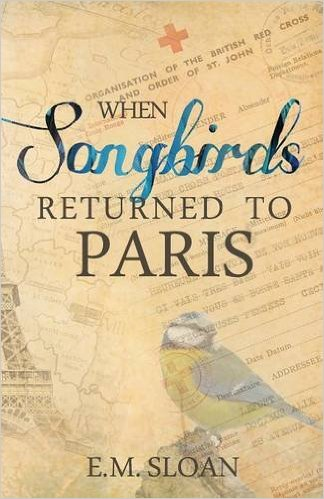 Book cover of When Songbirds Returned to Paris